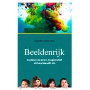 Beeldenrijk : kinderen die zowel hoogsensitief als hoogbegaafd zijn - Gerarda van der Veen